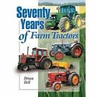 Seventy Years of Farm Tractors by Brian Bell (Hardback, 2012)