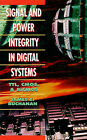 Signal and Power Integrity in Digital Systems: TTL, CMOS and BiCMOS by James E. Buchanan (Hardback, 1996)