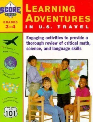 Kaplan Learning Adventures in U. S. Travel : Grades 3-4 by Score Kaplan Staff