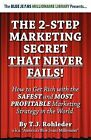 The 2-Step Marketing Secret Than Never Fails! by T J Rohleder (Paperback / softback, 2011)