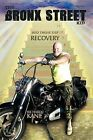 The Bronx Street Kid: Into Twelve Step Recovery by Richard Kane (Paperback, 2012)