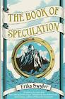 The Book of Speculation by Erika Swyler (Paperback, 2016)