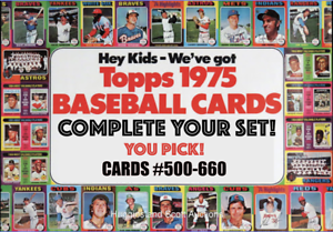 1975 Topps Baseball Cards # 500 - 660 | EX-NM! | Complete Your Set | You Pick!
