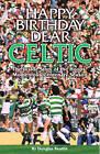 Happy Birthday Dear Celtic: The Inside Story of the Hoops' Momentous Centenary Season by Douglas Beattie (Hardback, 2009)