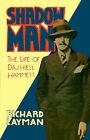 Shadow Man: The Life of Dashiell Hammett by Richard Layman (Paperback / softback, 1981)
