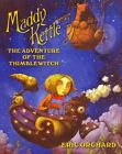 Maddy Kettle: Book 1: Adventure of the Thimblewitch by Eric Orchard (Paperback, 2014)
