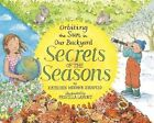Secrets of the Seasons: Orbiting the Sun in Our Backyard by Kathleen Weidner Zoehfeld, Priscilla Lamont (Hardback, 2014)