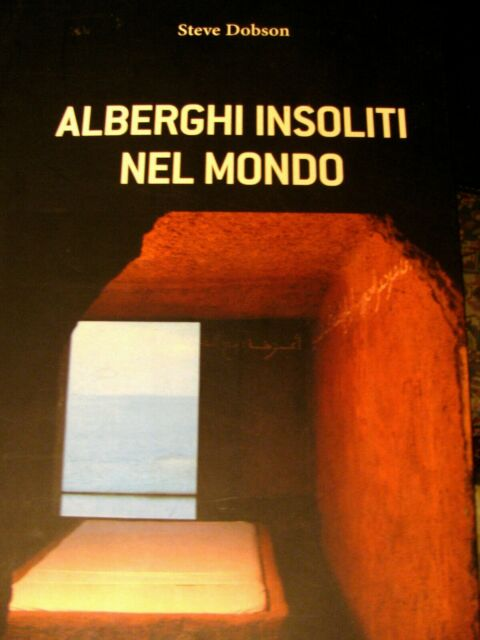 DOBSON Alberghi insoliti nel mondo  I°ed. VEDI LIBRI DESIGN-CASA-ARREDAMENTO