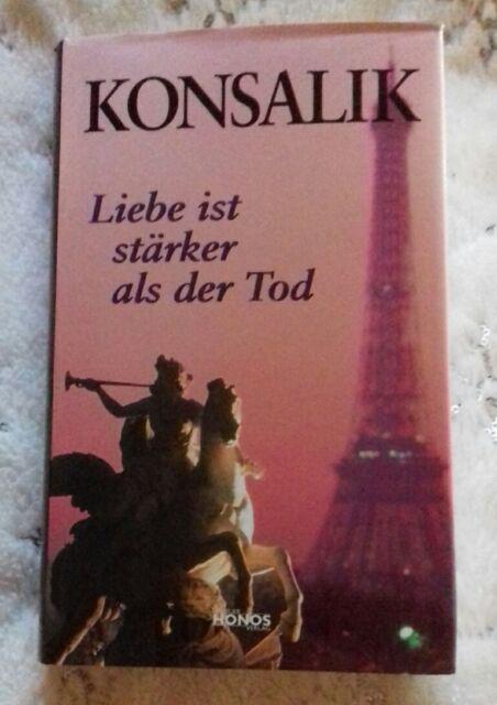 Liebe ist stärker als der Tod von H.G. Konsalik (Neuer Honos Verlag)