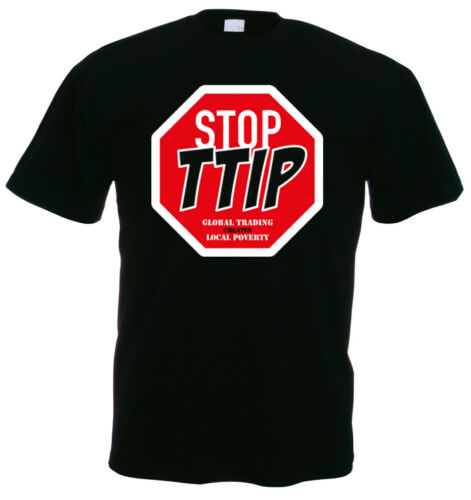 schwarz STOP TTIP Global trading creates local poverty  T-Shirt