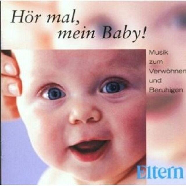 HÖR MAL,MEIN BABY-MUSIK ZUM VERWÖHNEN UND BERUHIGEN CD NEUWARE