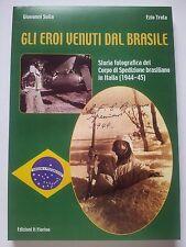 GLI EROI VENUTI DAL BRASILE (1944-45)  ...LINEA GOTICA ...LINEA GOTICA VERDE DUE