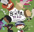 A Scottish Year: Twelve Months in the Life of Scotland's Kids by Tania McCartney (Hardback, 2015)