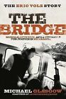 The Bridge: The Eric Volz Story: Murder, Intrigue, and a Struggle for Justice in Nicaragua by Michael Glasgow (Paperback / softback, 2008)