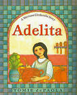 Adelita: A Mexican Cinderella Story by Tomie DePaola (Hardback, 2004)