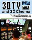 3D TV and 3D Cinema: Tools and Processes for Creative Stereoscopy by Bernard Mendiburu (Paperback, 2011)