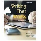 Writing That Works : Communicating Effectively on the Job by Gerald J. Alred, Charles T. Brusaw and Walter E. Oliu (2012, Paperback)
