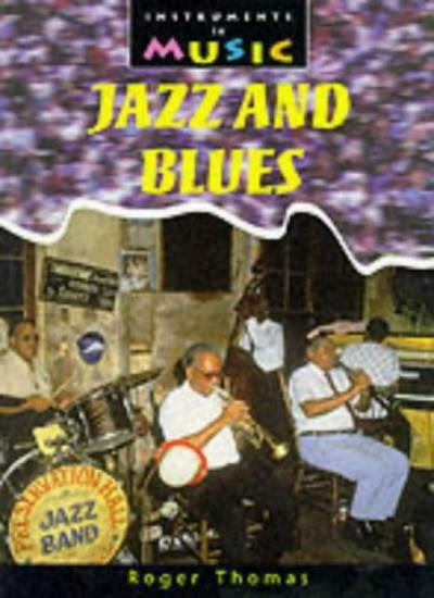 Instruments in Music: Jazand Blues Paperback,Roger Thomas