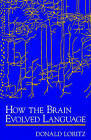 How the Brain Evolved Language by Donald Loritz (Paperback, 2002)