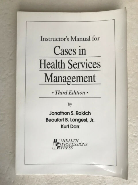 1878812203 Instructor's Manual for Cases in Health Services Management 3rd Ed.