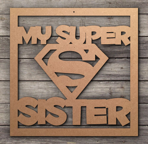 Super Sister Day Christmas Birthday Gift Present Craft Project Blanks MDF