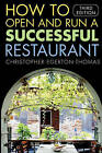 How to Open and Run a Successful Restaurant by Christopher Egerton-Thomas (Paperback, 2005)