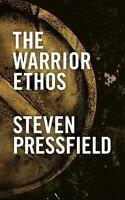 The Warrior Ethos By Steven Pressfield, (paperback), Black Irish Entertainment L