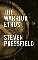 The Warrior Ethos By Steven Pressfield, (paperback), Black Irish Entertainment L