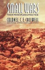 Small Wars : Their Principles and Practice (Third Edition) by C. E. Callwell...