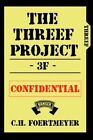 The Threef Project 9780595363087 by C. H. Foertmeyer Book