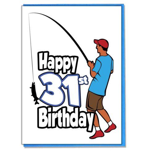 Dad Son Grandson Husband Friend Brother Fishing Fisherman 31st Birthday Card