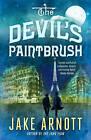 The Devil's Paintbrush by Jake Arnott (Paperback, 2010)