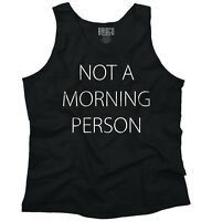Not A Morning Person Funny Sayings Cute Gift Novelty Quote Tank Top Shirt