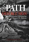 In the Path of Destruction: Eyewitness Chronicles of Mount St. Helens by Richard Waitt (Paperback / softback, 2015)