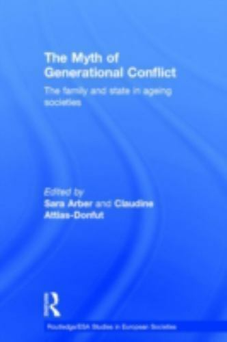 Myth of Generational Conflict : The Family and State in Ageing Societies
