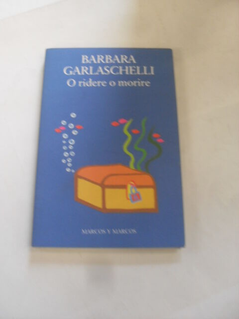 GARLASCHELLI - O RIDERE O MORIRE - ED. MARCOS Y MARCOS - 1995