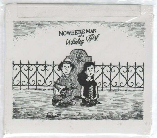 Nowhere Man & Whiskey Girl--(CD )-- Just Like the Others OVP