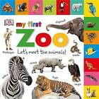 My First Zoo: Let's Meet the Animals! by DK (Board book, 2016)