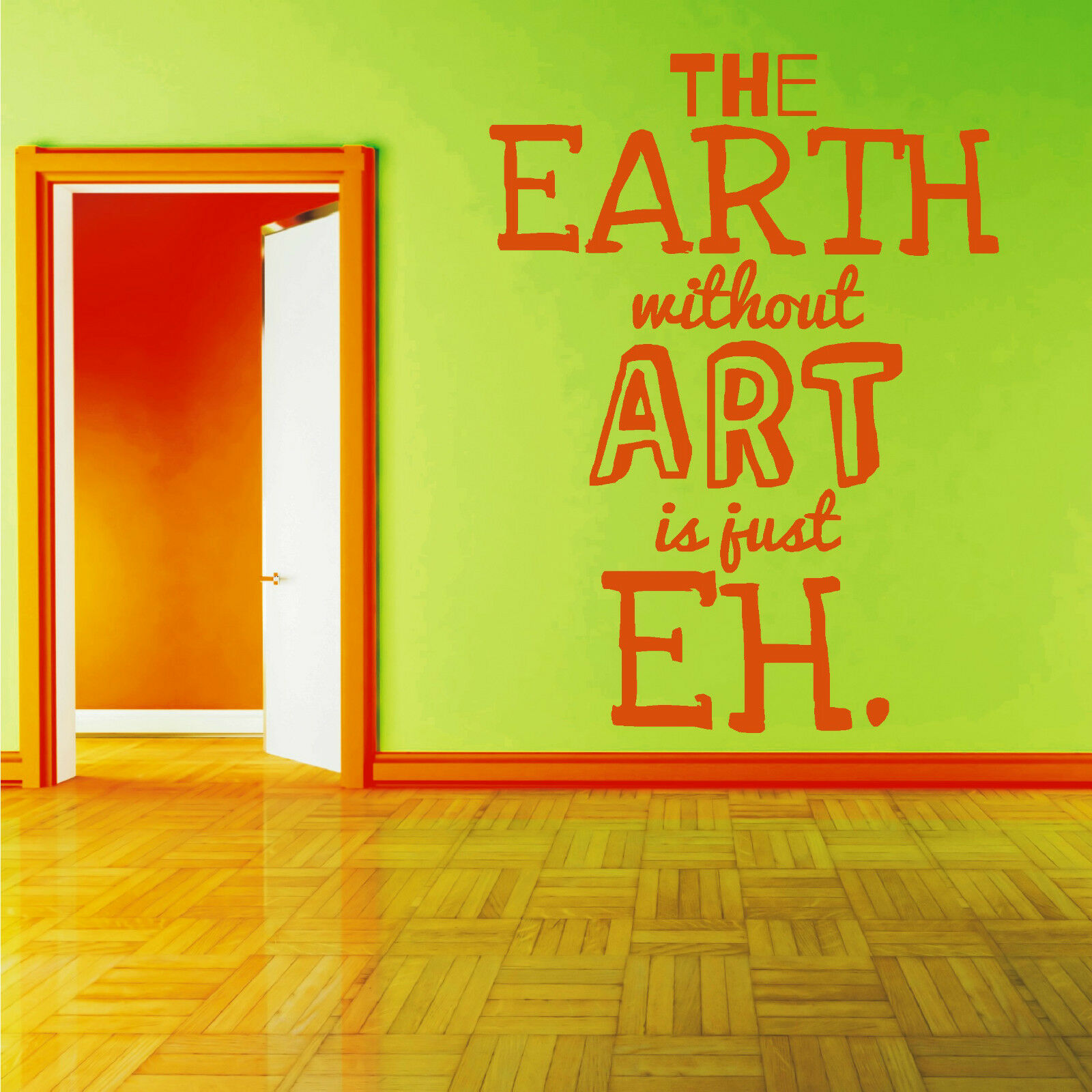 THE EARTH WITHOUT ART IS JUST EH vinyl wall art sticker decal quote ...