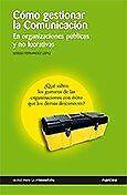 Cómo gestionar la comunicación: En organizaciones públicas y no lucrativas (Guí