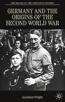 1 of 1 - Germany and the Origins of the Second World War (The Making of the Twentieth Cen