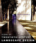 Icons of 20th Century Landscape Design by Katie Campbell (Hardback, 2006)