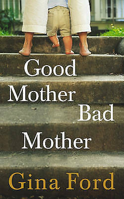Ford, Gina, Good Mother, Bad Mother, Very Good Book