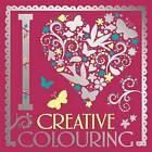 I Heart Creative Colouring by Michael O'Mara Books Ltd (Paperback, 2015)