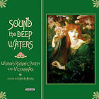 Sound the Deep Waters: Women's Romantic Poetry in the Victorian Age by Overlook Press (Hardback, 2016)