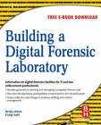 Building a Digital Forensic Laboratory: Establishing and Managing a Successful Facility by Andrew Jones, Craig Valli (Paperback, 2008)