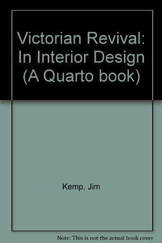 Victorian Revival: In Interior Design (A Quarto book),Jim Kemp