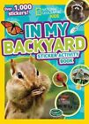 in My Backyard Sticker Activity Book by National Geographic Kids 9781426324031