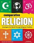 Comparative Religion: Investigate the World Through Religious Tradition by Carla Mooney (Hardback, 2015)