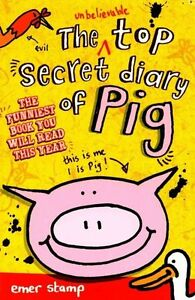 The-Unbelievable-Top-Secret-Diary-of-Pig-Stamp-Emer-Very-Good-Book